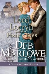 Lord Locryn and the Pixie's Kiss: A Castle Keyvnor Novella