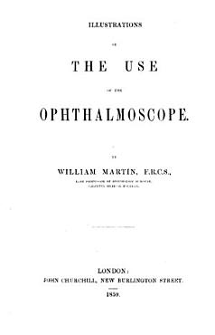 Illustrations of the use of the Ophthalmoscope   Reprinted from the British Medical Journal   PDF