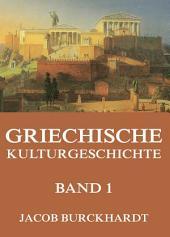 Griechische Kulturgeschichte, Band 1: Band 1