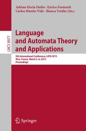Language and Automata Theory and Applications: 9th International Conference, LATA 2015, Nice, France, March 2-6, 2015, Proceedings