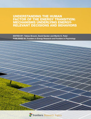 Understanding the Human Factor of the Energy Transition: Mechanisms Underlying Energy-Relevant Decisions and Behaviors