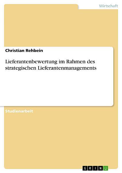 Lieferantenbewertung im Rahmen des strategischen Lieferantenmanagements