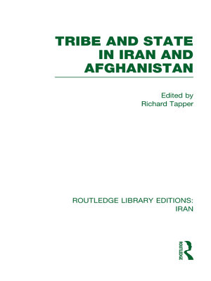 Tribe and State in Iran and Afghanistan  RLE Iran D