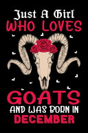 Just A Girl Who Loves Goats And Was Born In December