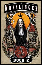 Nunslinger 2: The Good, the Bad and the Penitent, Book 2
