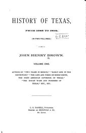 History of Texas; from 1685 to 1892: Volume 1