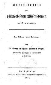 Encyklopädie der philosophischen Wissenschaften im Grundrisse: Zum Gebrauch seiner Vorlesungen