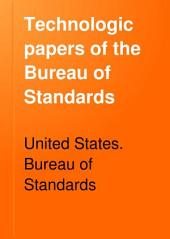 Technologic Papers of the Bureau of Standards: Issues 51-61