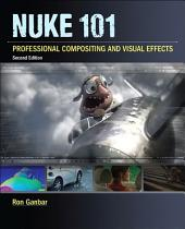 Nuke 101: Professional Compositing and Visual Effects, Edition 2