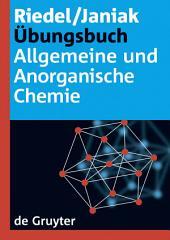 Übungsbuch: Allgemeine und Anorganische Chemie
