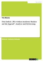 """Fritz Imhof: """"Wie wirken moderne Medien auf die Jugend?"""", Analyse und Erörterung"""