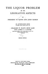 The Liquor Problem in Its Legislative Aspects