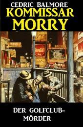 Kommissar Morry - Der Golfclub-Mörder