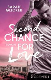 Second Chance for Love: Roman