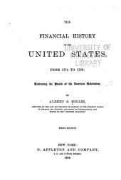 The Financial History of the United States: From 1774 to 1789, embracing the period of the American Revolution