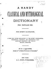A Handy Classical and Mythological Dictionary for Popular Use