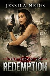 The Becoming: Redemption (The Becoming Series Book 5)