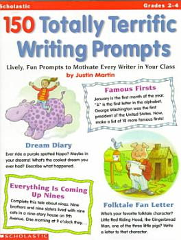 150 Totally Terrific Writing Prompts PDF