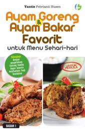 Ayam Goreng & Ayam Bakar Favorit: untuk menu sehari-hari: Bagian 1