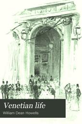 Venetian Life: Volume 1