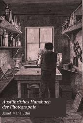 Ausführliches handbuch der photographie ...: 6.-8. Heft. 1884-85