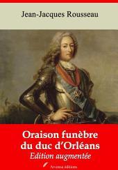 Oraison funèbre du duc d'Orléans: Nouvelle édition augmentée