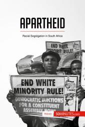 Apartheid: Racial Segregation in South Africa