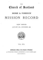 The Church of Scotland Home and Foreign Mission Record: Volume 16