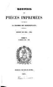 Recueil des pièces imprimées par ordre de la Chambre des Représentants: Volume 5