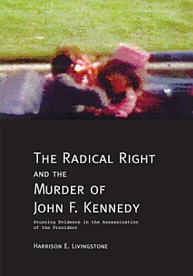 The Radical Right and the Murder of John F  Kennedy PDF