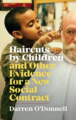 Haircuts by Children  and Other Evidence for a New Social Contract