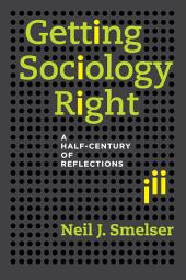 Getting Sociology Right: A Half-Century of Reflections