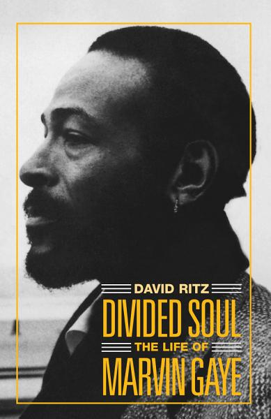 Download Divided Soul  The Life Of Marvin Gaye Book