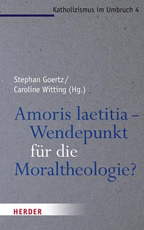 Amoris laetitia   Wendepunkt f  r die Moraltheologie  PDF