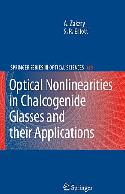 Optical Nonlinearities in Chalcogenide Glasses and Their Applications