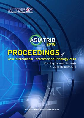 Proceedings of Asia International Conference on Tribology 2018 PDF