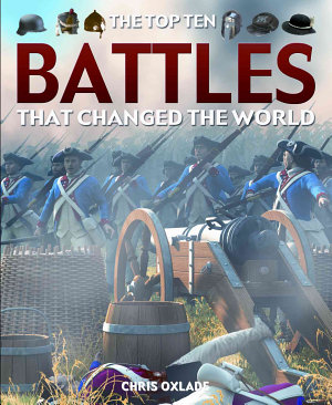 The Top Ten Battles That Changed the World PDF