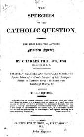 Two speeches on the Catholic question. Corrected by the editor of 'Hone's ed.' of mr. Phillips's speech in Guthrie v. Sterne: Volume 10