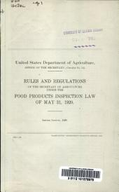 Rules and regulations of the Secretary of Agriculture under the Food products inspection law of May 31, 1920