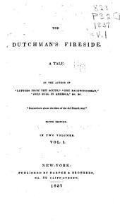 The Dutchman's Fireside: A Tale, Volume 1