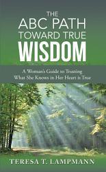The Abc Path Toward True Wisdom PDF