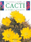 Beginner s Guide to Cacti and Other Succulents