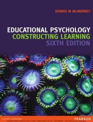 Educational Psychology: Constructing Learning
