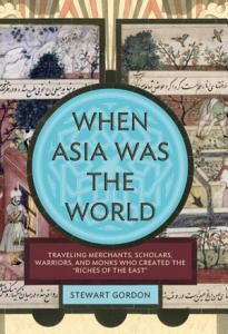 When Asia Was the World Book