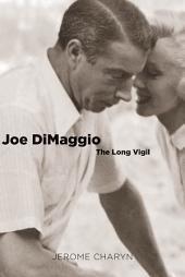 Joe Dimaggio: The Long Vigil