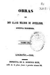 Obras de Don Gaspar Melchor de Jovellanos: Volúmenes 3-4