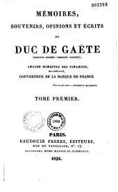 Mémoires souvenirs, opinions et écrits du duc de Gaete sur la Révolution