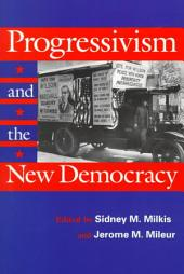 Progressivism and the New Democracy