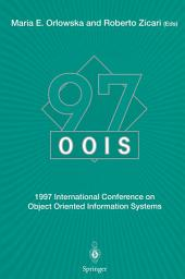 OOIS'97: 1997 International Conference on Object Oriented Information Systems 10–12 November 1997, Brisbane Proceedings