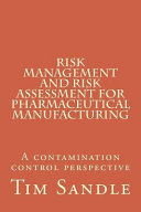 Risk Management and Risk Assessment for Pharmaceutical Manufacturing